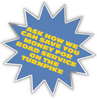 Ask how we can save you money for road service on the turnpike.